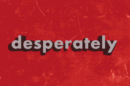 desperately: desperately vector word on red concrete wall
