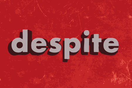 despite: despite vector word on red concrete wall Illustration