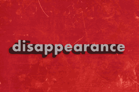 disappearance: disappearance vector word on red concrete wall
