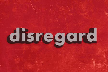 disregard: disregard vector word on red concrete wall
