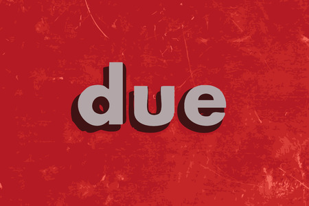 due: due vector word on red concrete wall