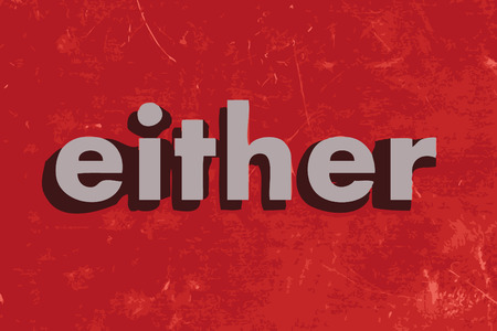 either: either vector word on red concrete wall