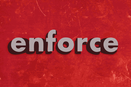 enforce: enforce vector word on red concrete wall