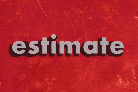 estimate: estimate vector word on red concrete wall