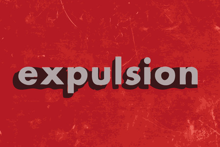 expulsion: expulsion vector word on red concrete wall