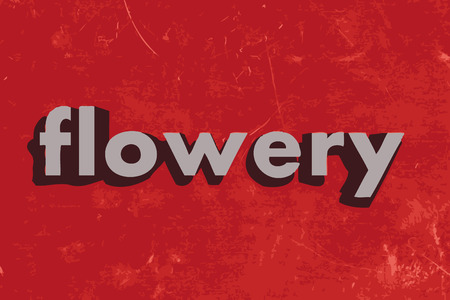 flowery: flowery word on red concrete wall