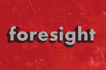 foresight: foresight word on red concrete wall