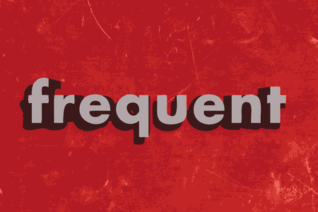 frequent: frequent word on red concrete wall