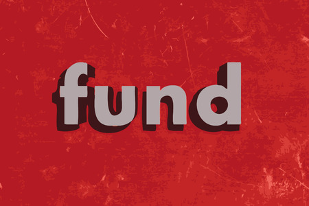 fund: fund word on red concrete wall