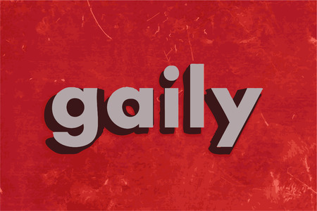 gaily: gaily word on red concrete wall