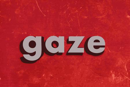 gaze: gaze word on red concrete wall