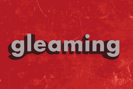 gleaming: gleaming word on red concrete wall