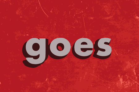 goes: goes word on red concrete wall Illustration