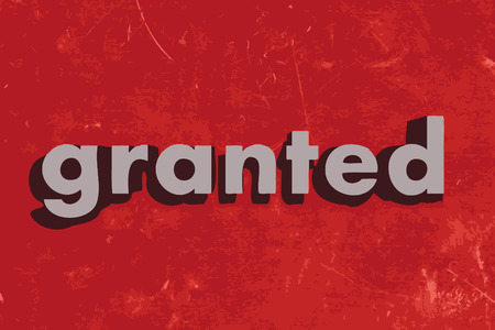 granted: granted word on red concrete wall Illustration