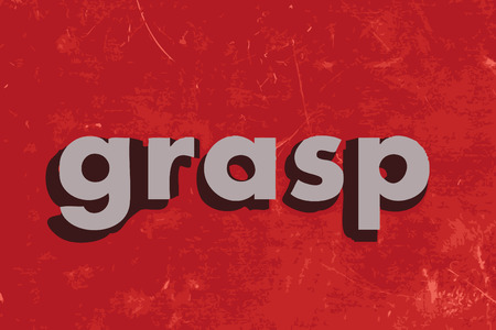 grasp: grasp word on red concrete wall