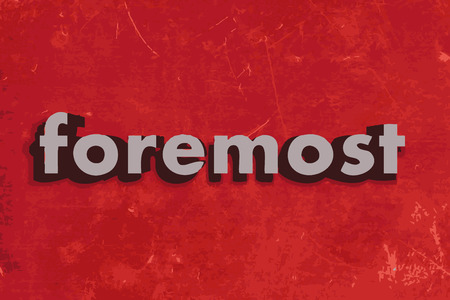 foremost: foremost vector word on red concrete wall