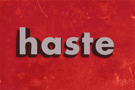 haste: haste word on red concrete wall Illustration