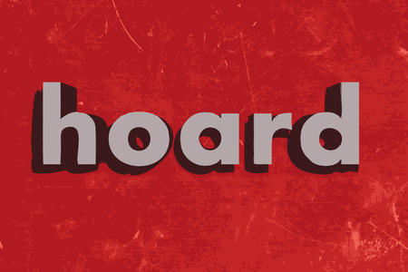 hoard: hoard word on red concrete wall Illustration