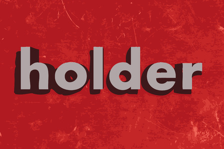 holder: holder word on red concrete wall
