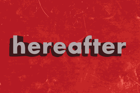 hereafter: hereafter word on red concrete wall