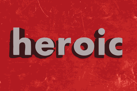 heroic: heroic word on red concrete wall