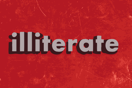 illiterate: illiterate word on red concrete wall