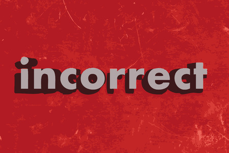 incorrect: incorrect word on red concrete wall