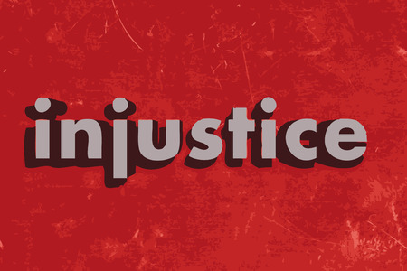 injustice: injustice word on red concrete wall