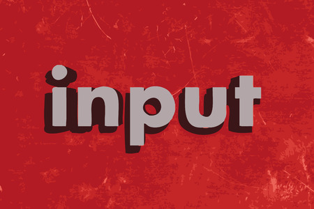 input: input word on red concrete wall Illustration