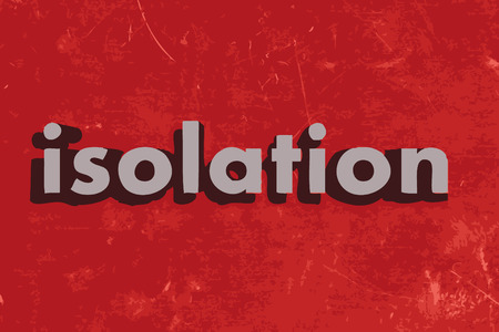 isolation word on red concrete wall