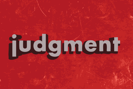 judgment: judgment word on red concrete wall