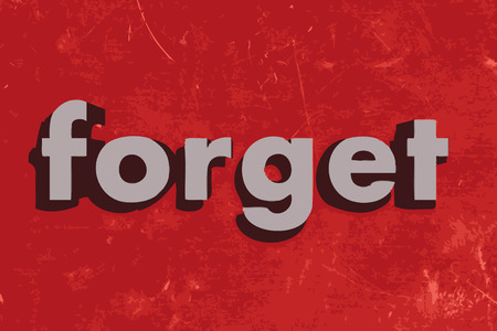 forget: forget word on red concrete wall