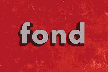 fond: fond word on red concrete wall