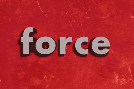 force: force word on red concrete wall
