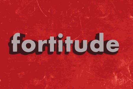 fortitude: fortitude word on red concrete wall