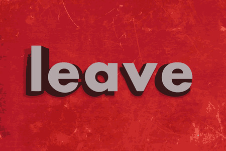 leave: leave word on red concrete wall