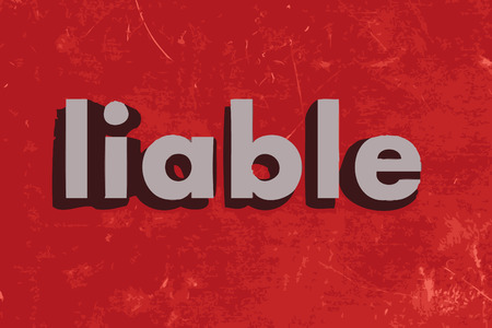 liable: liable word on red concrete wall Illustration