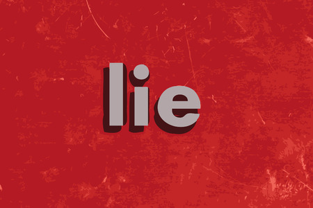lie: lie word on red concrete wall