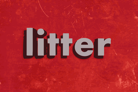litter: litter word on red concrete wall