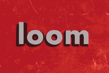loom: loom word on red concrete wall