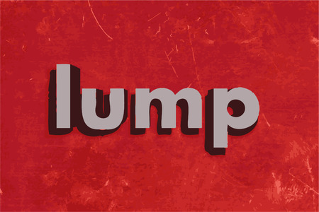 lump: lump word on red concrete wall