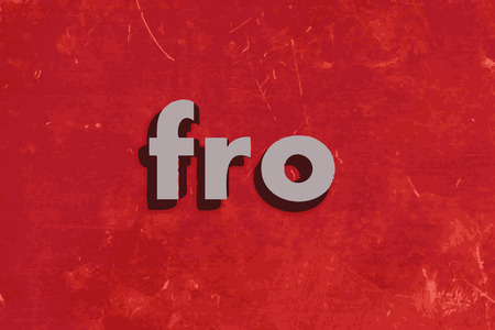 to and fro: fro word on red concrete wall