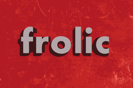 frolic: frolic word on red concrete wall