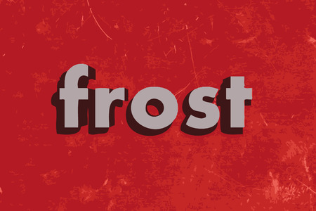 frost: frost word on red concrete wall