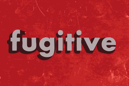 fugitive: fugitive word on red concrete wall Illustration
