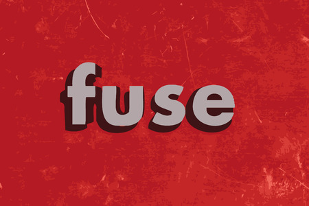 fuse: fuse word on red concrete wall