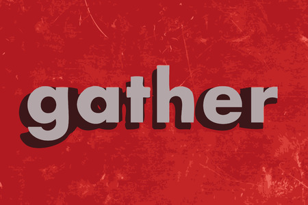 to gather: gather word on red concrete wall