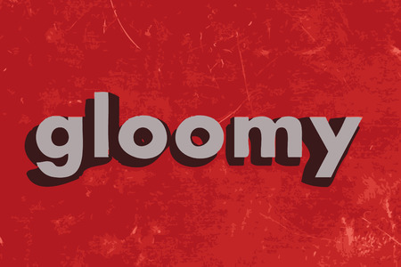 gloomy: gloomy word on red concrete wall