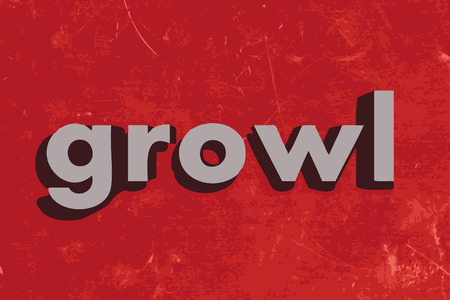 growl: growl word on red concrete wall