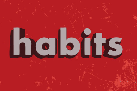 habits: habits word on red concrete wall